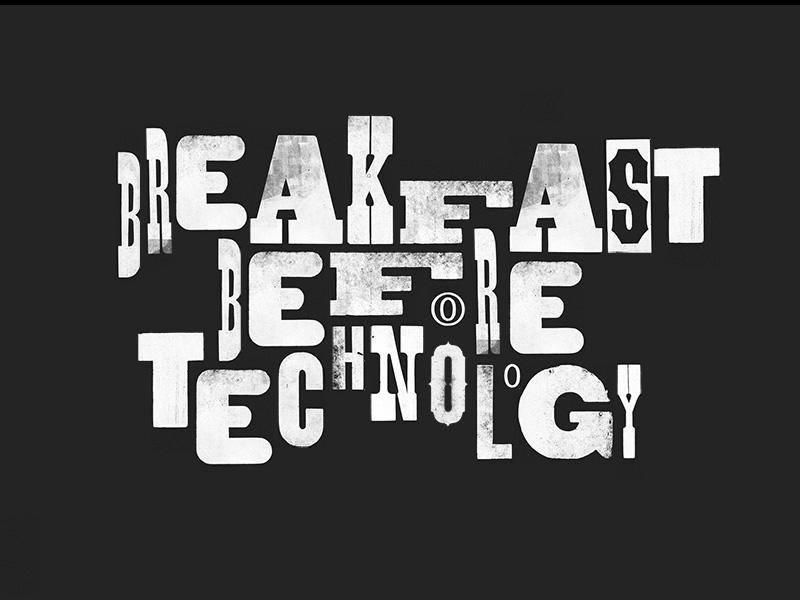 Breakfast Before Technology